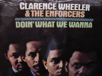 """Clarence Wheeler & The Enforcers, Doin' What We Wanna"" - Product Image"