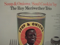 """Roy Meriwether Trio, Soup & Onions (Soul Cookin' By The Roy Meriwether Trio)"" - Product Image"