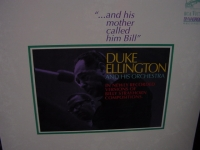 """""""Duke Ellington And His Orchestra, And His Mother Called HIm Bill"""" - Product Image"""