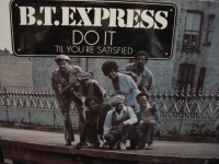 """B.T. Express,  Do It Til' Your Satisfied"" - Product Image"