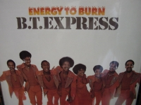 """B.T. Express, Energy To Burn"" - Product Image"